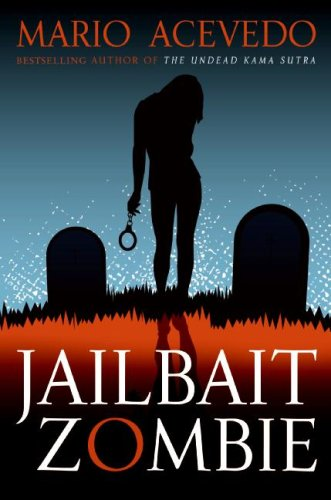 Jailbait Zombie (Felix Gomez, Book 4)