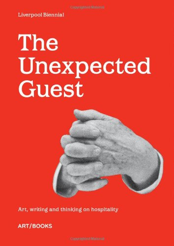 The Unexpected Guest: Art, writing and thinking on hospitality