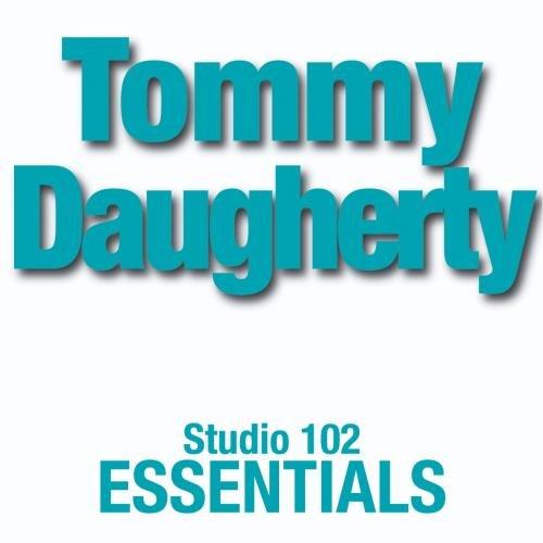 Tommy Daugherty - Tommy Daugherty: Studio 102 Essentials - Zortam Music