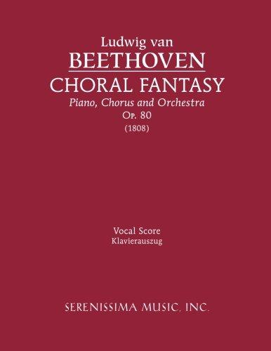 Choral Fantasy, Op. 80 - Vocal Score  [Beethoven, Ludwig van] (Tapa Blanda)