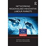 img - for Networking Regionalised Innovative Labour Markets (Regions and Cities) [Hardcover] [2012] 1 Ed. Ulrich Hilpert, Helen Lawton Smith book / textbook / text book