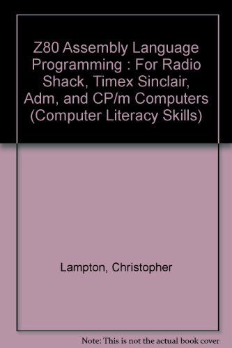 z80-assembly-language-programming-for-radio-shack-timex-sinclair-adm-and-cp-m-computers-computer-lit