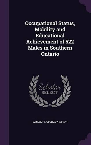 Occupational Status, Mobility and Educational Achievement of 522 Males in Southern Ontario