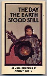 The Day the Earth Stood Still: Arthur Tofte: 9780590103343: Amazon.com