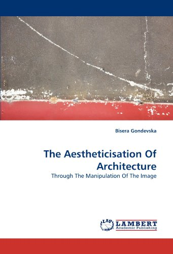 The Aestheticisation of Architecture