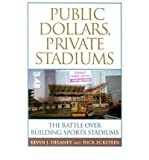 img - for [ Public Dollars, Private Stadiums: The Battle Over Building Sports Stadiums ] By Delaney, Kevin J ( Author ) [ 2003 ) [ Paperback ] book / textbook / text book