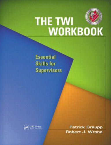 The TWI Workbook: Essential Skills for Supervisors