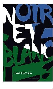 Noir et Blanc par Macaulay