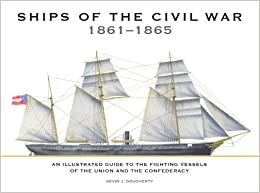 Ships of the Civil War 1861-1865: An Illustrated Guide to the Fighting Vessels of the Union and the Confederacy download