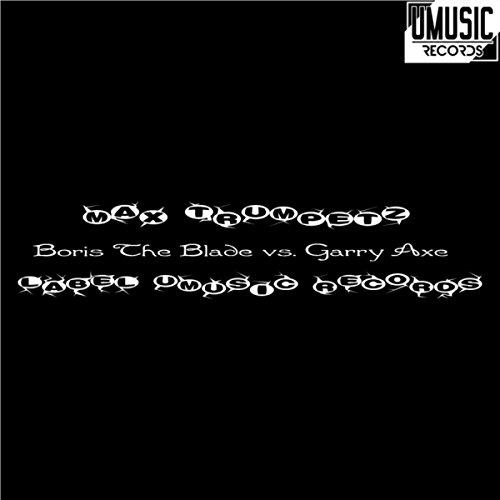 Boris The Blade Vs. Garry Axe (Original Mix)