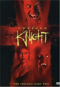 Forever Knight: The Trilogy, Part 2 [Import]