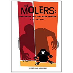 The Molers: Searching for the Mole People