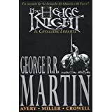 The hedge knight. Il cavaliere errantedi George R. Martin