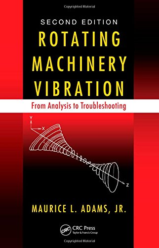 Rotating Machinery Vibration: From Analysis to Troubleshooting, Second Edition