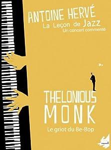 La leçon de jazz / Thelonious Monk, Le griot du be bop