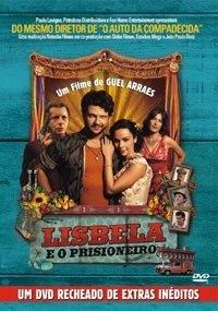 Lisbela e O Prisioneiro (2003) (Guel Arraes) - Selton Mello/Debora Falabella/Marco Nanini