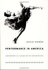 Performance in America: Contemporary U.S. Culture and the Performing Arts