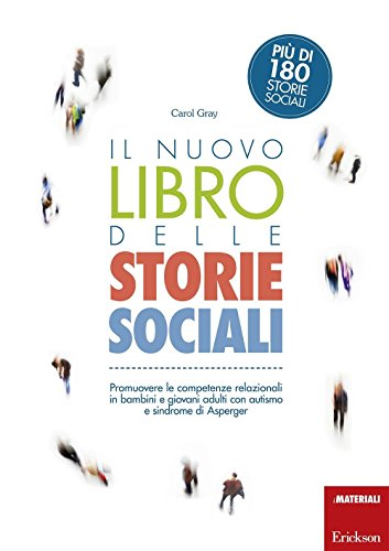 Il-nuovo-libro-delle-storie-sociali-Promuovere-le-competenze-relazionali-in-bambini-e-giovani-adulti-con-autismo-e-sindrome-di-Asperger-Con-aggiornamento-online