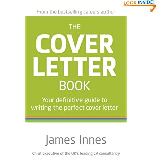 The Cover Letter Book: Your Definitive Guide to Writing the Perfect Cover Letter (Paperback)