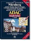 ADAC Stadtatlanten, Großraum Nürnberg: Ansbach, Bamberg, Bayreuth, Erlangen, Fränkisches Seenland, Fürth, Gunzenhausen, Neumarkt i.d.Oberpfalz, .. - 216 Städte und Gemeinden - 1:20000 - GPS-genau - ADAC Kartografie