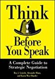 img - for [(Think Before You Speak: A Complete Guide to Strategic Negotiations )] [Author: Roy J. Lewicki] [Sep-1996] book / textbook / text book