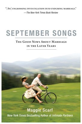 September Songs: The Good News About Marriage in the Later Years