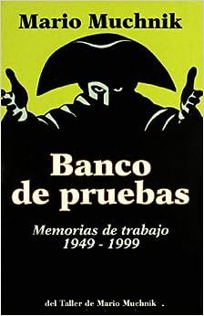 Banco de Pruebas: Memorias de Trabajo, 1949-1999 (Spanish