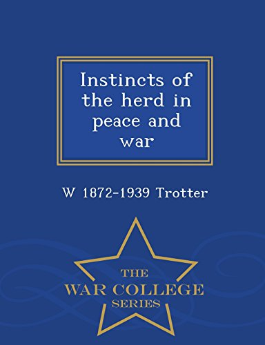 Instincts of the herd in peace and war  - War College Series