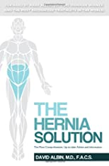 The Hernia Solution: The Most Comprehensive, Up-to-date Advice and Information
