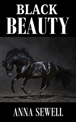 Anna Sewell - Black Beauty: Annotated Classic (English Edition)