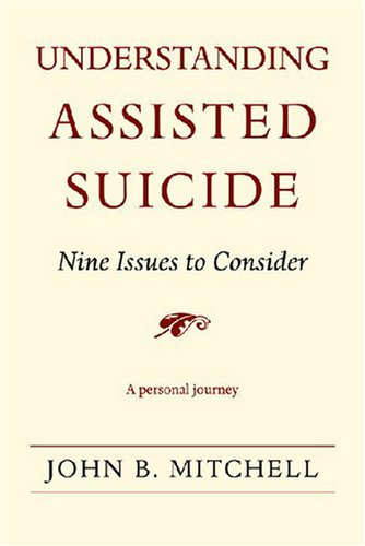 "an understanding of assisted suicide This page aims to help clarify several terms and increase your understanding of glossary of terms this is also know as ""physician-assisted suicide."