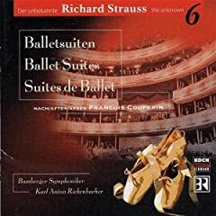 Der unbekannte Richard Strauss Vol. 6 (Ballettsuiten)