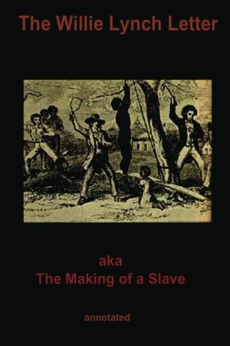 The Willie Lynch Letter: aka The Making of a Slave (Annotated) (Oshun Publishing African-American History Series) (Volume 1) (The Making Of A Slave compare prices)
