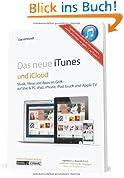 iTunes 11 und iCloud: Musik, Filme und Apps im Griff - auf Mac & PC sowie iPad, iPhone, iPod touch und Apple TV