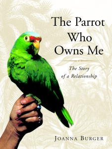 Joanna Burger - The Parrot Who Owns Me