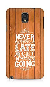 AMEZ never to late to reach where you are going Back Cover For Samsung Galaxy Note 3