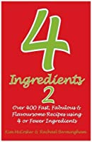 4 Ingredients, 2: Over 400 Fast, Fabulous and Flavoursome Recipes Using 4 or Fewer Ingredients