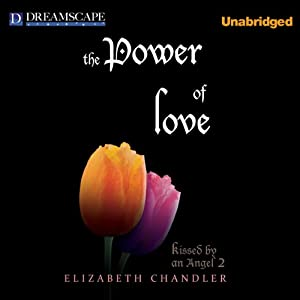 The Power of Love: Kissed by an Angel, Book 2 | [Elizabeth Chandler]
