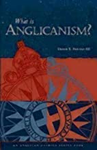 What Is Anglicanism? (The Anglican Studies…