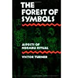 img - for [ THE FOREST OF SYMBOLS: ASPECTS OF NDEMBU RITUAL ] BY Turner, Victor Witter ( Author ) Feb - 1970 [ Paperback ] book / textbook / text book