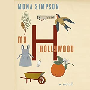 My Hollywood | [Mona Simpson]