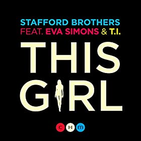 Stafford Brothers feat. Eva Simons & T.I. - This Girl (Togglehead Remix)