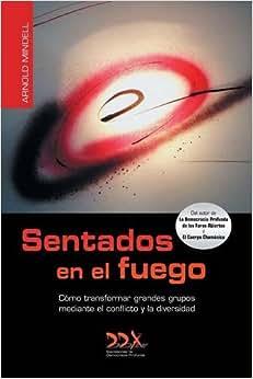 Sentados en el fuego: Como transformar grandes grupos mediante el conflicto y la diversidad (Spanish Edition) e-book downloads