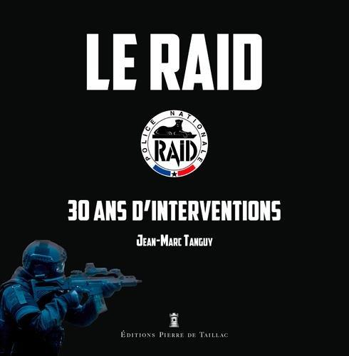 LE RAID, 30 ANS D'OPERATIONS