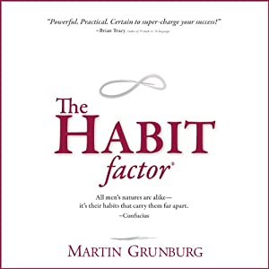 The Habit Factor: An Innovative Method to Align Habits with Goals to Achieve Success | [Martin Grunburg]