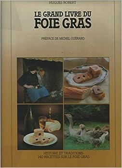 Le grand livre du foie gras robert hughes 9782903716028 books - Le grand livre du rangement ...