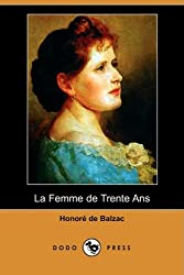 La Femme de Trente ANS (Dodo Press) (French Edition) by Dodo Press