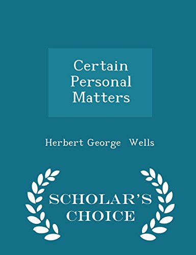 Certain Personal Matters - Scholar's Choice Edition