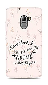 AMEZ dont look back you are not going that way Back Cover For Lenovo K4 Note