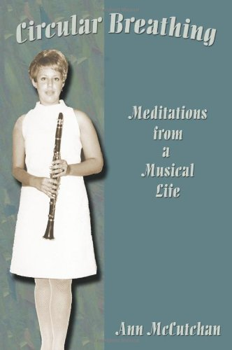 Circular Breathing, Meditations from a Musical Life, Ann McCutchan